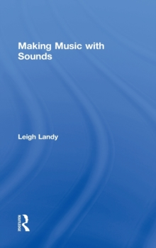 Making Music with Sounds, Hardback Book
