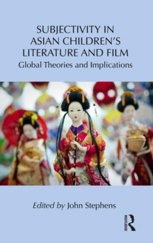Subjectivity in Asian Children's Literature and Film : Global Theories and Implications, Hardback Book