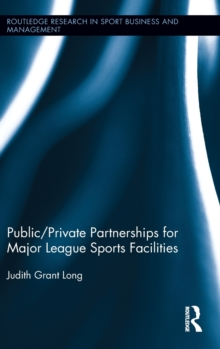 Public-Private Partnerships for Major League Sports Facilities, Hardback Book