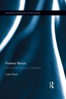 Postwar Renoir : Film and the Memory of Violence, Hardback Book