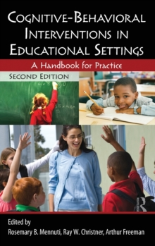Cognitive-Behavioral Interventions in Educational Settings : A Handbook for Practice, Hardback Book