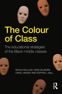 The Colour of Class : The educational strategies of the Black middle classes, Paperback / softback Book