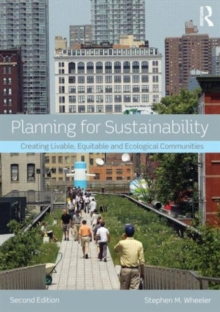 Planning for Sustainability : Creating Livable, Equitable and Ecological Communities, Paperback / softback Book