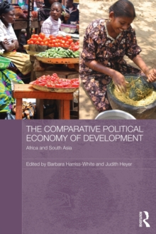 The Comparative Political Economy of Development : Africa and South Asia, Paperback Book