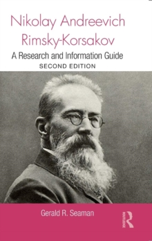 Nikolay Andreevich Rimsky-Korsakov : A Research and Information Guide, Hardback Book