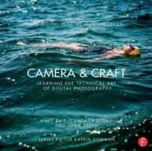 Camera & Craft: Learning the Technical Art of Digital Photography : (The Digital Imaging Masters Series), Paperback / softback Book
