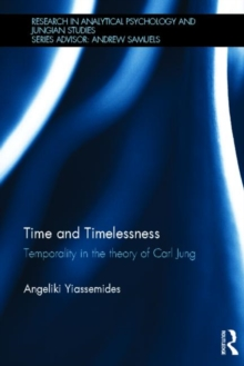 Time and Timelessness : Temporality in the theory of Carl Jung, Hardback Book