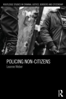 Policing Non-Citizens, Paperback / softback Book