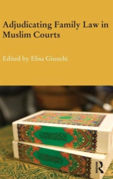 Adjudicating Family Law in Muslim Courts, Hardback Book