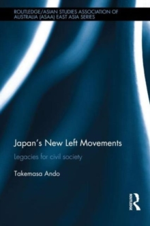 Japan's New Left Movements : Legacies for Civil Society, Hardback Book