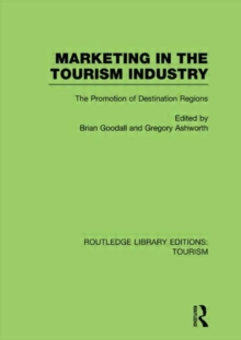 Marketing in the Tourism Industry : The Promotion of Destination Regions, Hardback Book