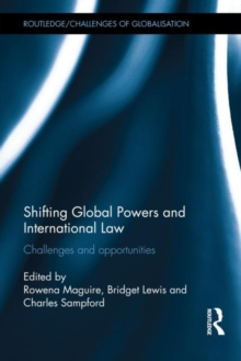 Shifting Global Powers and International Law : Challenges and Opportunities, Hardback Book