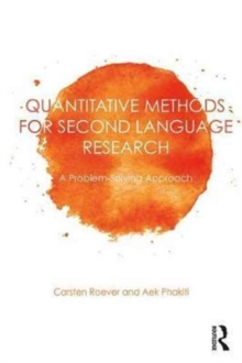Quantitative Methods for Second Language Research : A Problem-Solving Approach, Paperback / softback Book