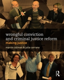 Wrongful Conviction and Criminal Justice Reform : Making Justice, Paperback / softback Book
