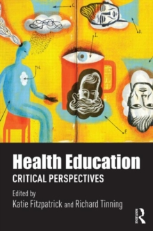 Health Education : Critical Perspectives, Hardback Book