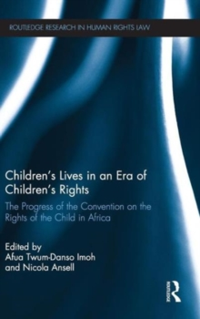 Children's Lives in an Era of Children's Rights : The Progress of the Convention on the Rights of the Child in Africa, Hardback Book