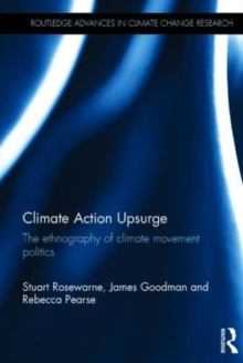 Climate Action Upsurge : The Ethnography of Climate Movement Politics, Hardback Book