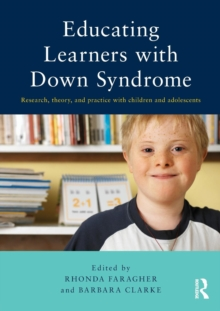 Educating Learners with Down Syndrome : Research, theory, and practice with children and adolescents, Paperback / softback Book