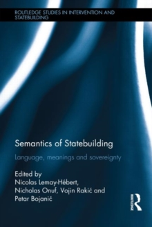 Semantics of Statebuilding : Language, meanings and sovereignty, Hardback Book