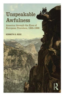 Unspeakable Awfulness : America Through the Eyes of European Travelers, 1865-1900, Paperback / softback Book