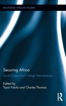 Securing Africa : Local Crises and Foreign Interventions, Hardback Book