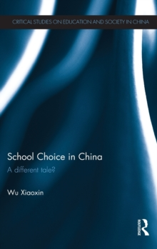 School Choice in China : A Different Tale?, Hardback Book