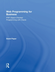 Web Programming for Business : PHP Object-Oriented Programming with Oracle, Hardback Book
