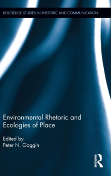 Environmental Rhetoric and Ecologies of Place, Hardback Book