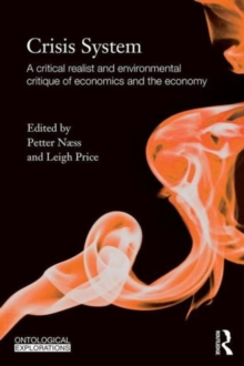 Crisis System : A critical realist and environmental critique of economics and the economy, Paperback / softback Book