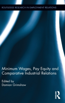 Minimum Wages, Pay Equity, and Comparative Industrial Relations, Hardback Book