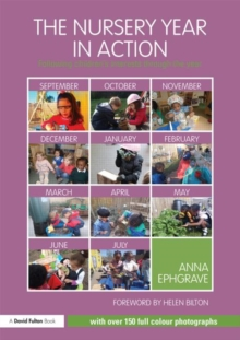 The Nursery Year in Action : Following children's interests through the year, Paperback / softback Book