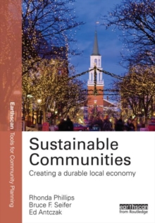 Sustainable Communities : Creating a Durable Local Economy, Paperback / softback Book