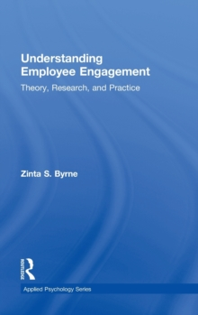 Understanding Employee Engagement : Theory, Research, and Practice, Hardback Book