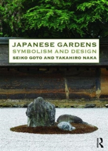 Japanese Gardens : Symbolism and Design, Paperback / softback Book