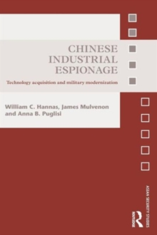 Chinese Industrial Espionage : Technology Acquisition and Military Modernisation, Paperback / softback Book