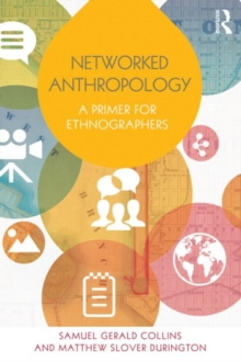Networked Anthropology : A Primer for Ethnographers, Paperback / softback Book