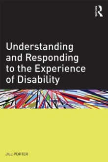 Understanding and Responding to the Experience of Disability, Paperback / softback Book