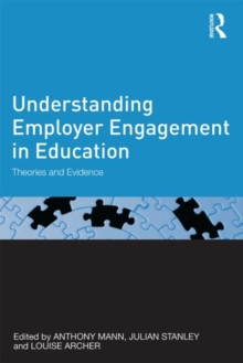 Understanding Employer Engagement in Education : Theories and evidence, Paperback / softback Book