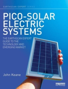 Pico-solar Electric Systems : The Earthscan Expert Guide to the Technology and Emerging Market, Hardback Book