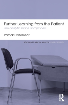 Further Learning from the Patient : The analytic space and process, Paperback Book
