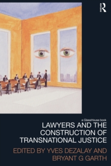 Lawyers and the Construction of Transnational Justice, Paperback / softback Book