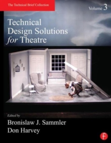 Technical Design Solutions for Theatre Volume 3, Paperback / softback Book