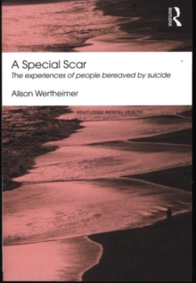 A Special Scar : The experiences of people bereaved by suicide, Paperback Book