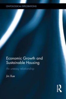 Economic Growth and Sustainable Housing : an uneasy relationship, Hardback Book