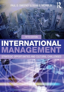 International Management : Strategic Opportunities and Cultural Challenges, Paperback Book