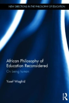 African Philosophy of Education Reconsidered : On being human, Hardback Book