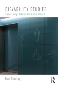 Dis/ability Studies : Theorising disablism and ableism, Paperback / softback Book