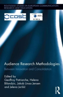 Audience Research Methodologies : Between Innovation and Consolidation, Hardback Book