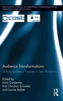 Audience Transformations : Shifting Audience Positions in Late Modernity, Hardback Book