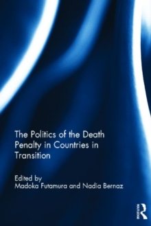 The Politics of the Death Penalty in Countries in Transition, Hardback Book